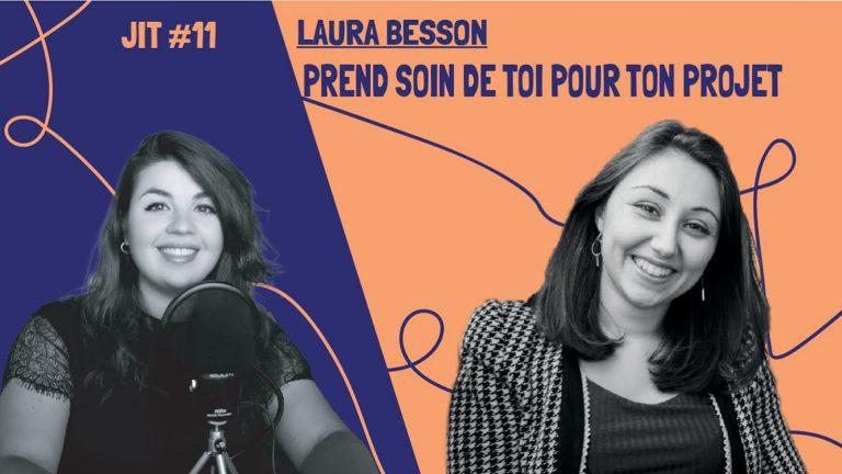 JIT#11 - Laura Besson de Bien dans ta boite : prends soin de toi pour ton projet