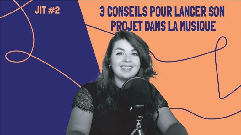 JIT#2 - 3 conseils pour lancer son projet dans la musique