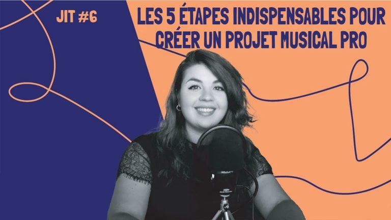 JIT#6 - Les 5 étapes indispensables pour créer un projet musical pro !