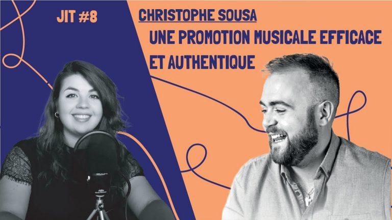 JIT#8 - Christophe Sousa : une promotion musicale efficace et authentique