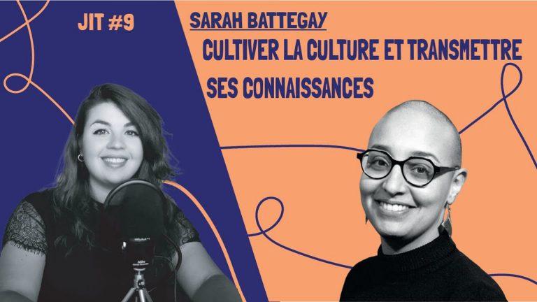 JIT#9 - Sarah Battegay _ cultiver la culture et transmettre ses connaissances