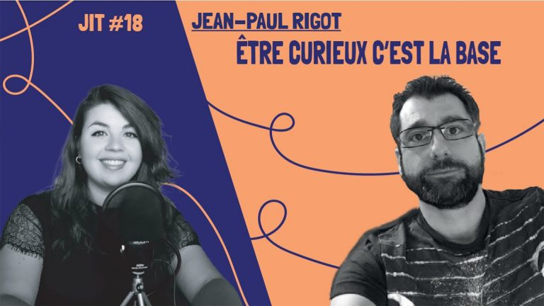 JIT#18 - Jean Paul Rigot : être curieux c'est la base