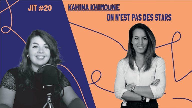 JIT#20 - Kahina Khimoune : on n'est pas des stars
