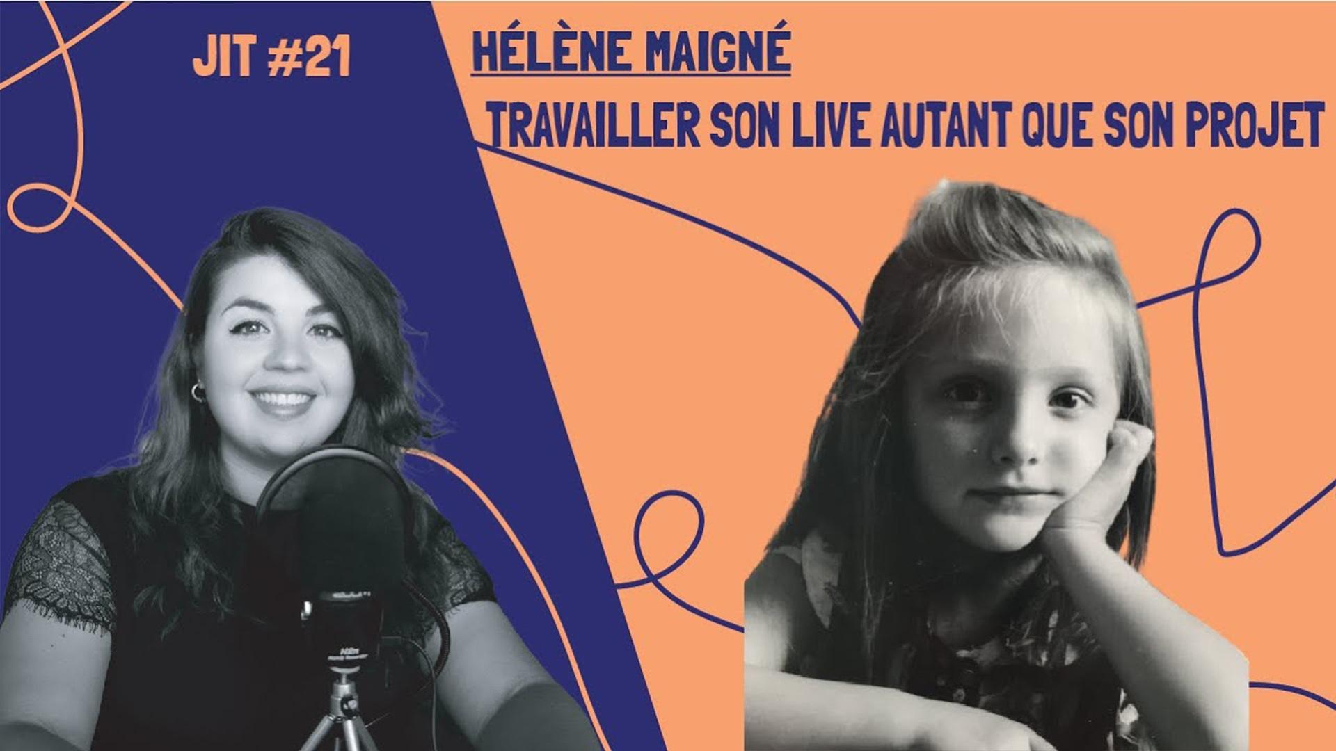JIT#21 - Hélène Maigné : Travailler son live autant que son projet