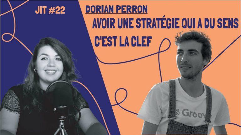 JIT#22 - Dorian Perron : avoir une stratégie qui a du sens c'est la clef