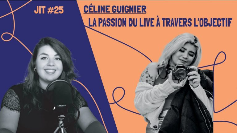 JIT#25 - Céline Guignier : la passion du live à travers l'objectif