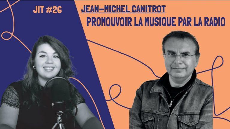 JIT#26 - Jean Michel Canitrot : promouvoir la musique par la radio