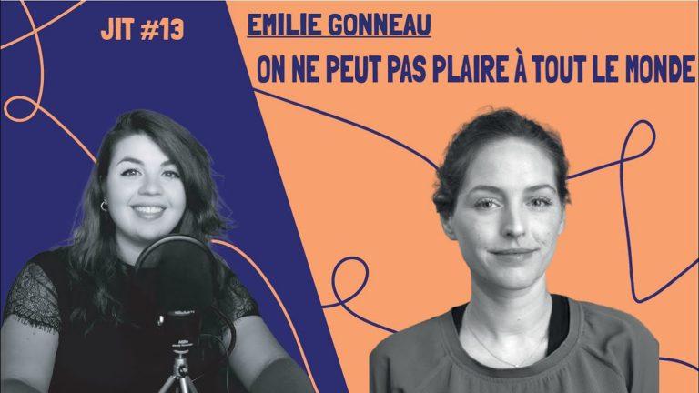 JIT#13 - Emily Gonneau : on ne peut pas plaire à tout le monde