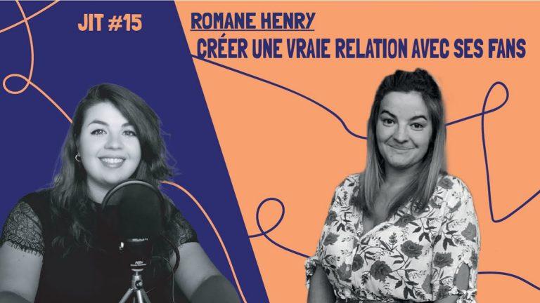 JIT#15 Romane Henry - Créer une vrai relation avec ses fans