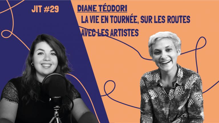 JIT#29 - Diane Téodori : la vie en tournée, sur les routes avec les artistes