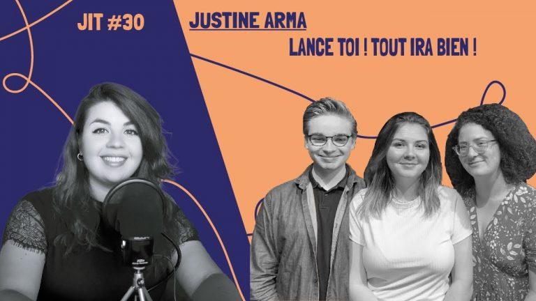 JIT#30 - Justine Arma : Lance-toi ! Tout ira bien !