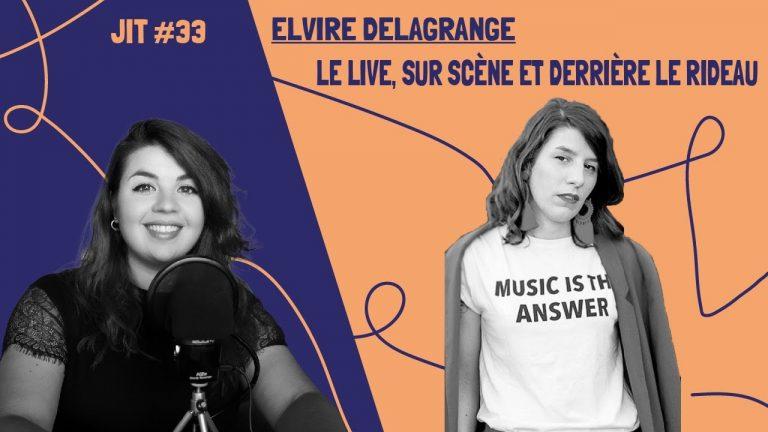 JIT#33 - Elvire Delagrange : le live sur scène et derrière le rideau