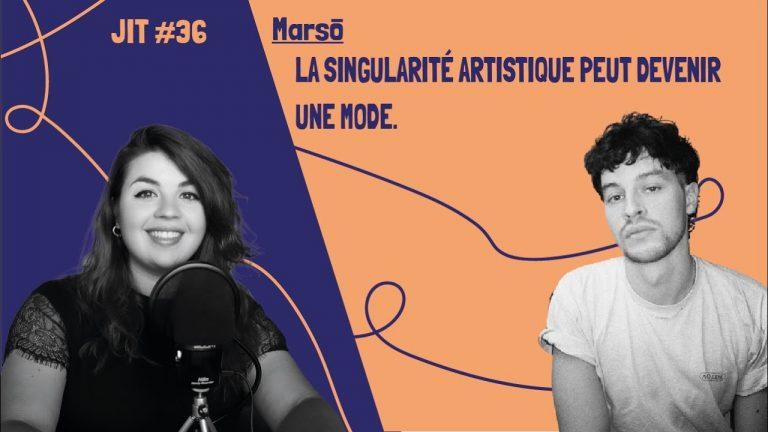 JIT#36 - Marso : la singularité artistique peut devenir une mode