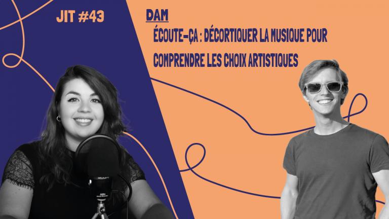 JIT#43 - Dam - Écoute-ça : décortiquer la musique pour comprendre les choix artistiques