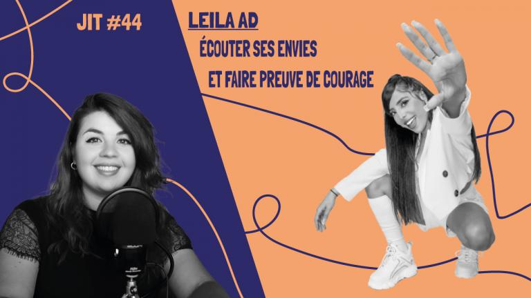 JIT#44 - Leila AD : écouter ses envies et faire preuve de courage