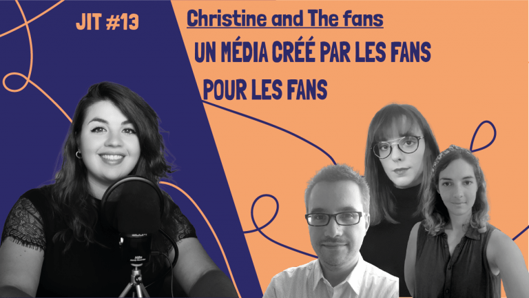 JIT#50 - Christine and the fans : un média créé par les fans pour les fans