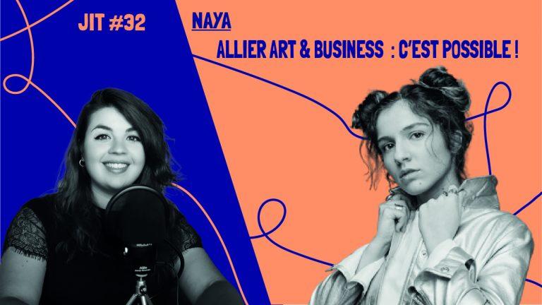 JIT#32 - Naya : allier art et business, c'est possible !