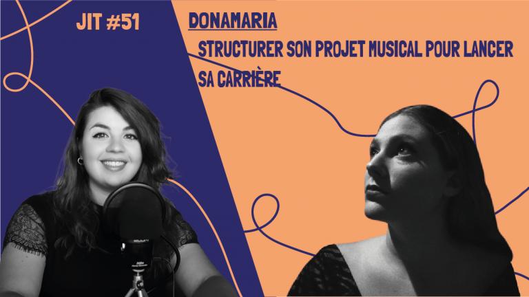 JIT#51 - Donamaria : structurer son projet musical pour lancer sa carrière