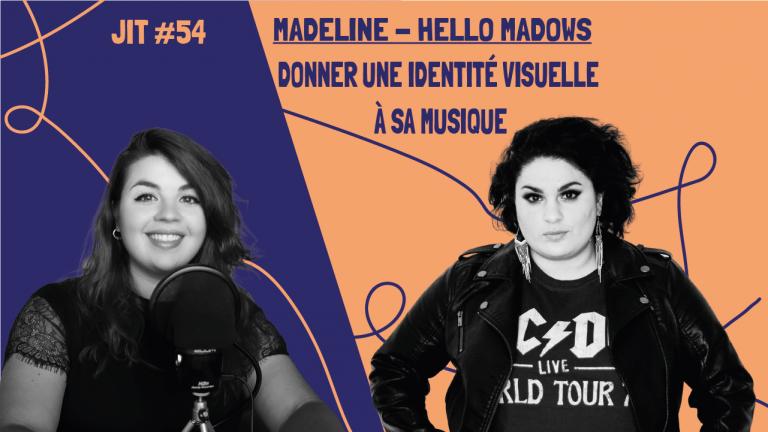 JIT#54 - Madeline de Hello Madows : Donner une identité visuelle à sa musique