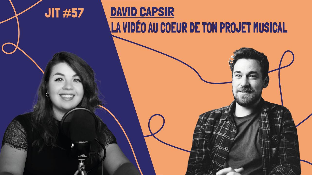 JIT#57-David Capsir : la vidéo au coeur de ton projet musical