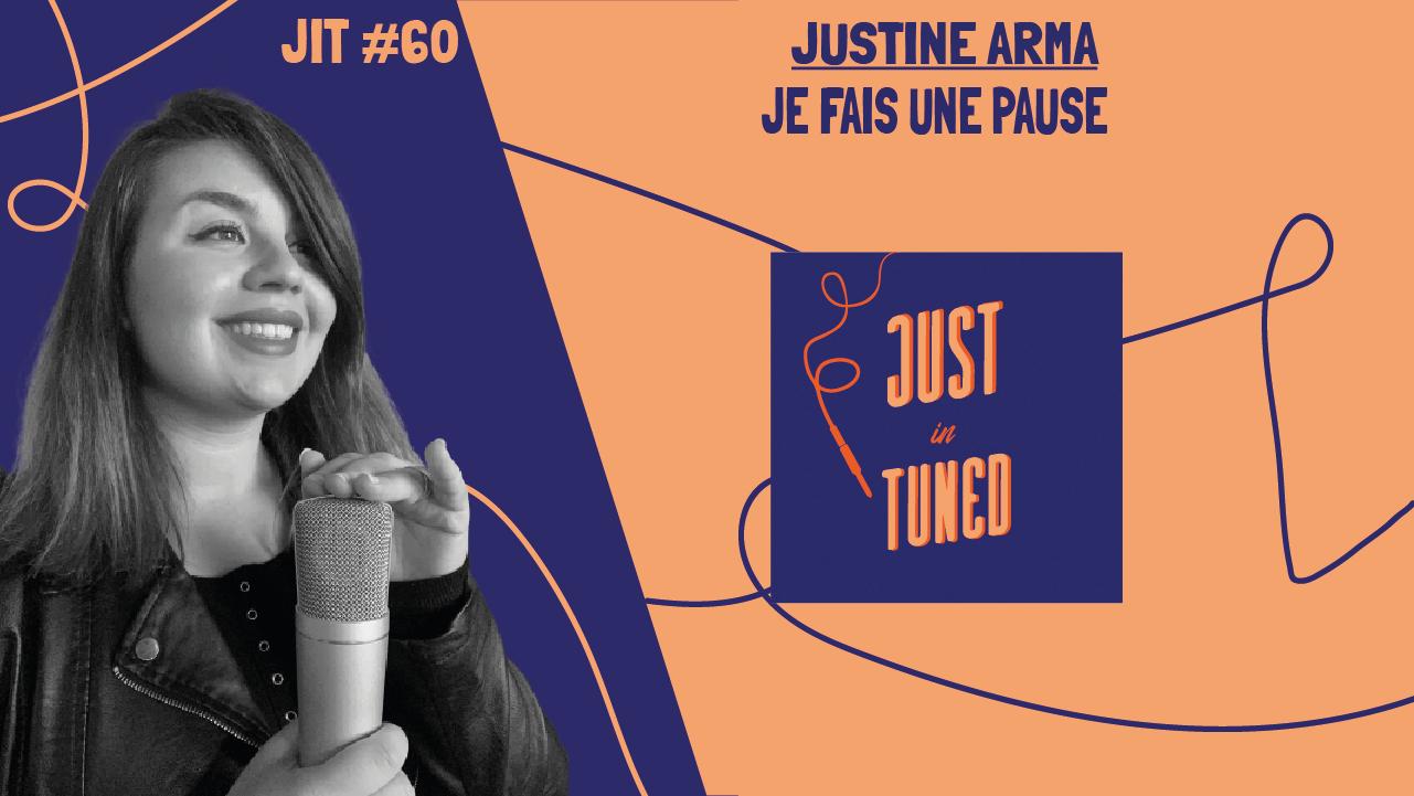 JIT#60 - Justine Arma : je fais une pause