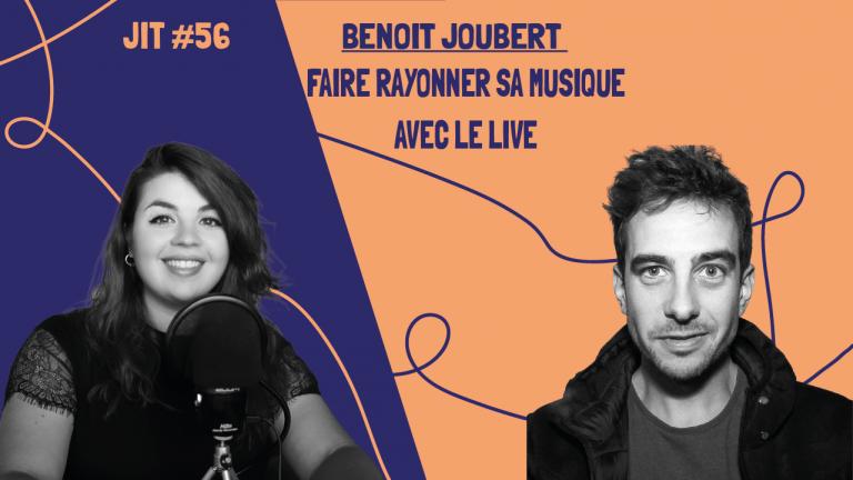JIT#56 - Benoit Joubert : faire rayonner sa musique avec le live