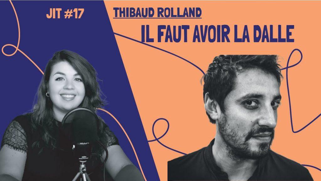 JIT#17 - Thibaud Rolland : il faut avoir la dalle